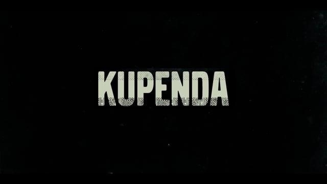 KUPENDA (Official Documentary Trailer)