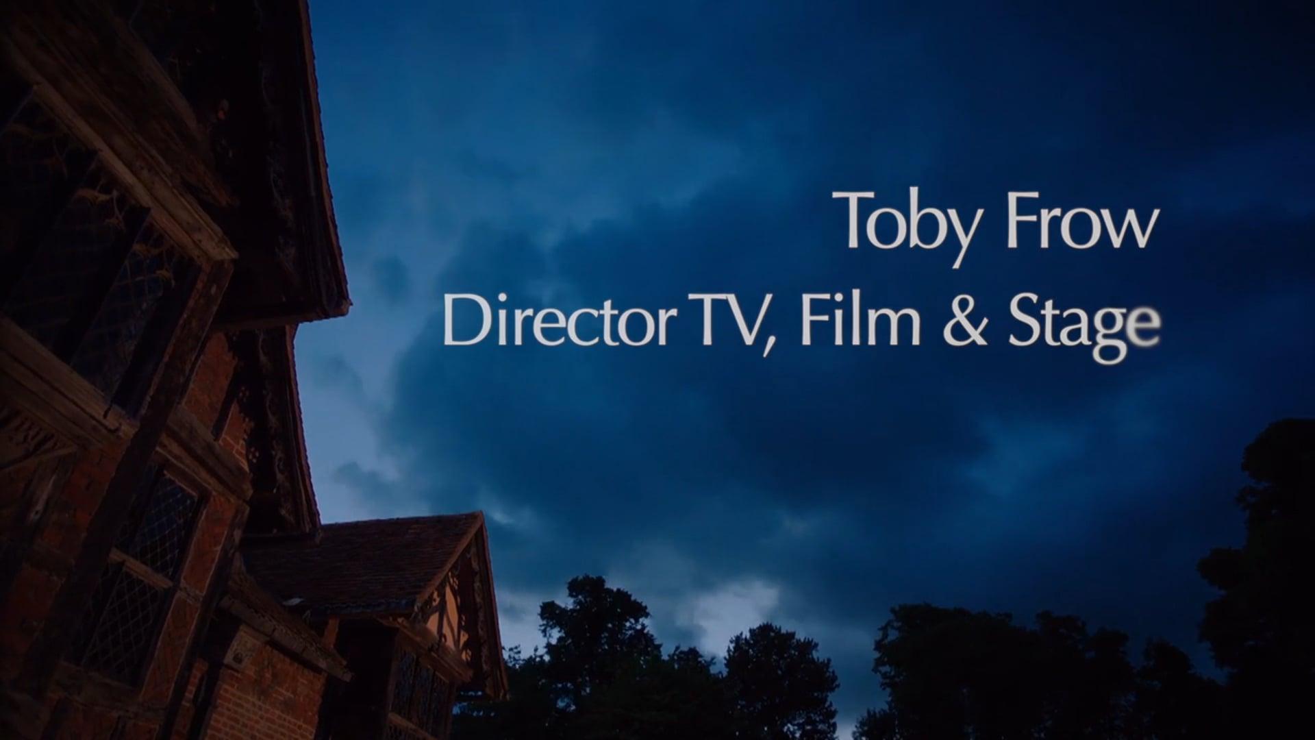 Toby Frow Showreel