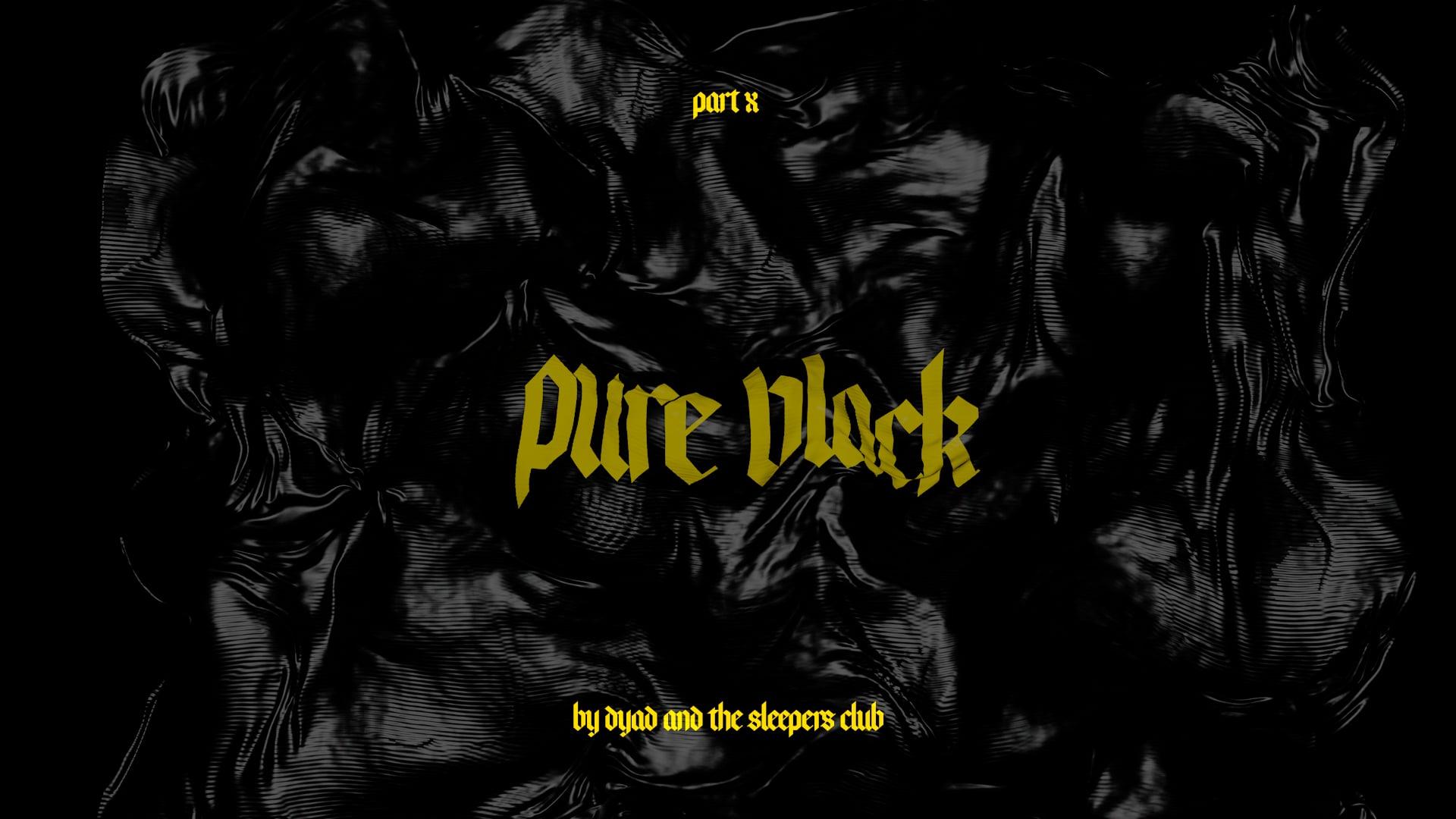 Part X. Pure Black.