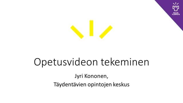 Opetusvideon tekeminen, Jyri Kononen #TT #OO