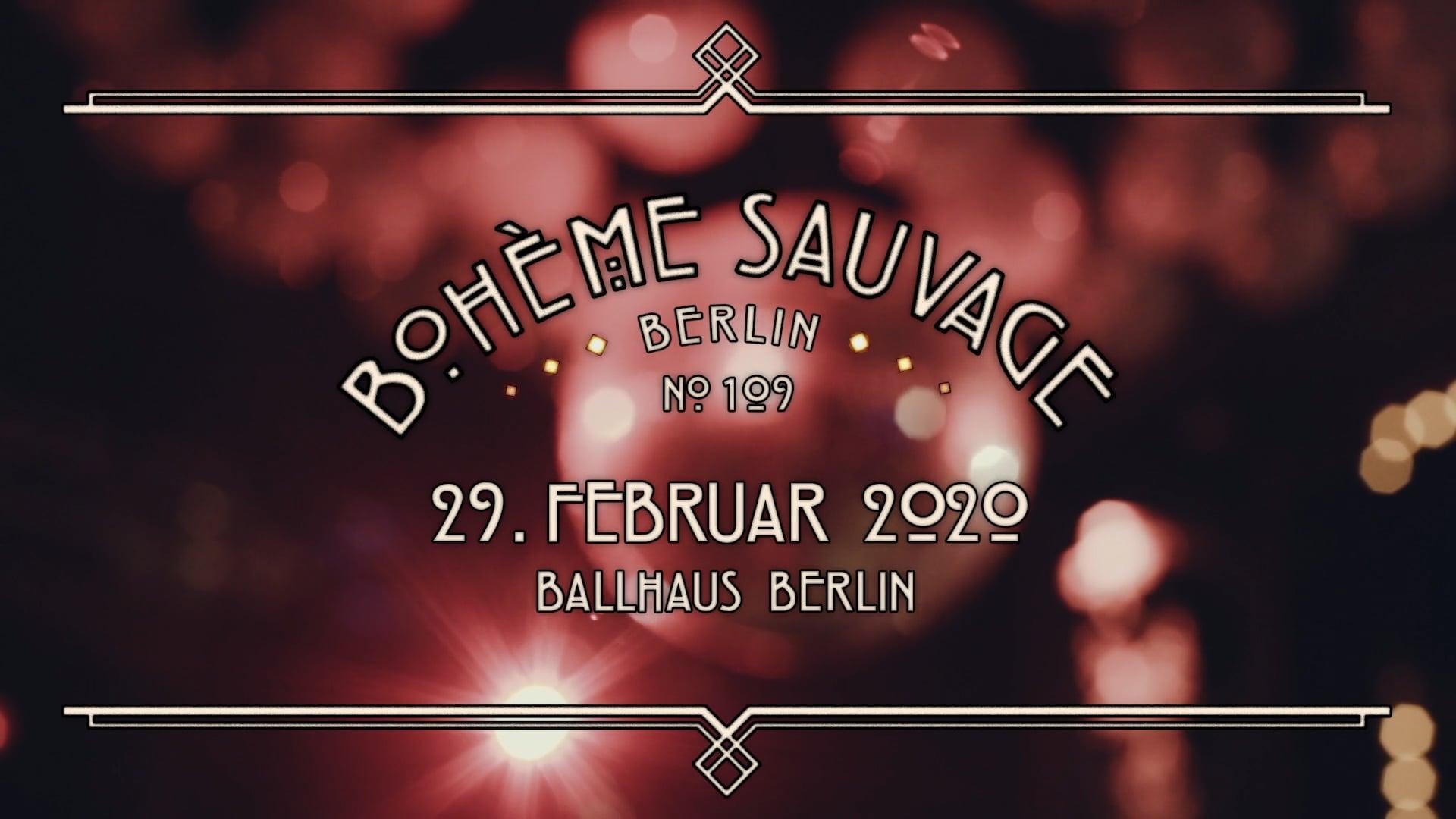 Bohème Sauvage Berlin Nº109 - 29. Februar 2020 - Ballhaus