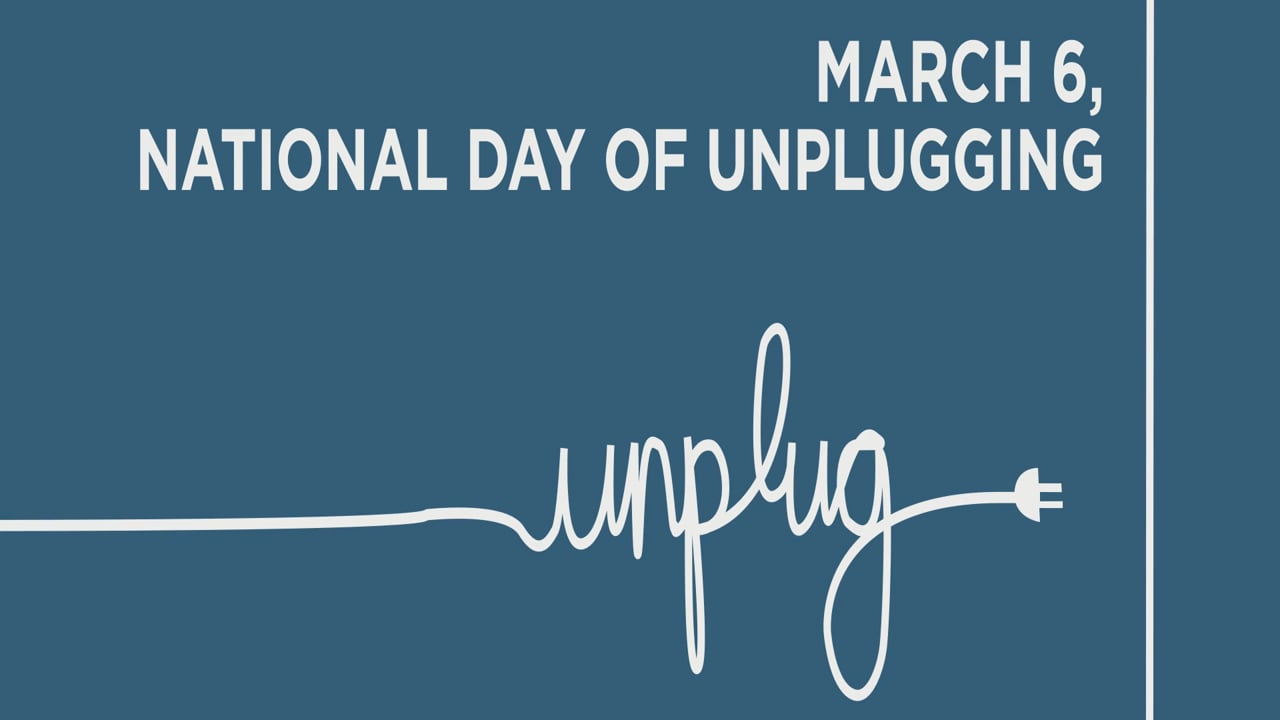 National Day of Unplugging Campaign