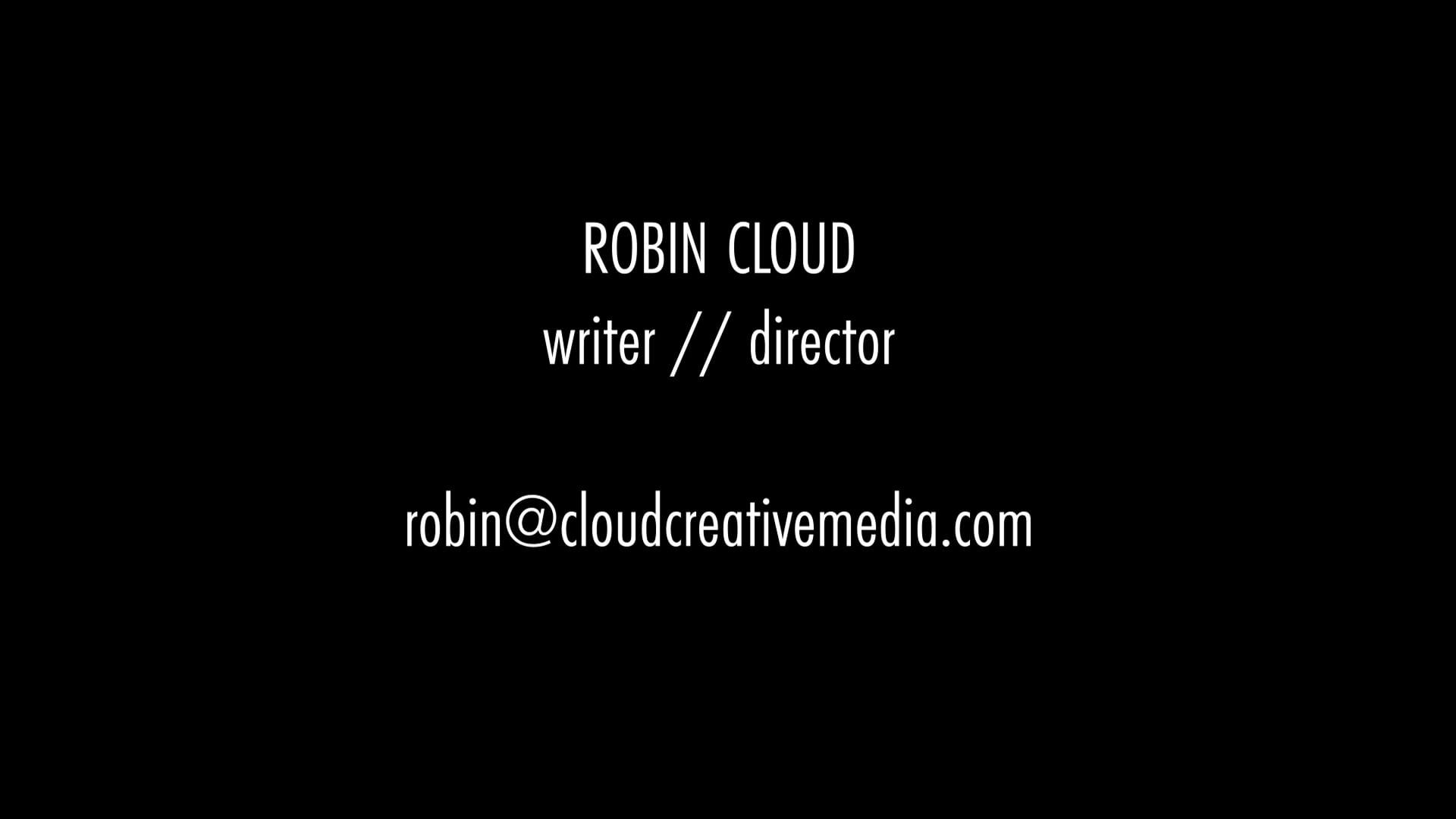 Robin Cloud Directing Reel