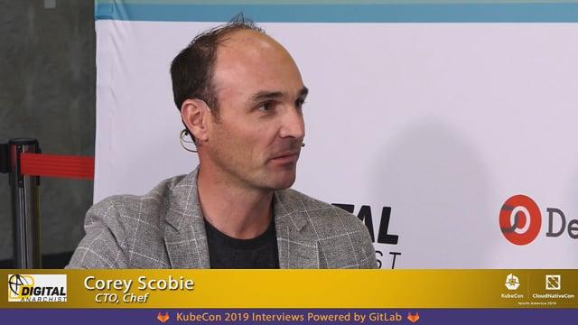 Corey Scobie, Chef | KubeCon + CloudNativeCon San Diego 2019