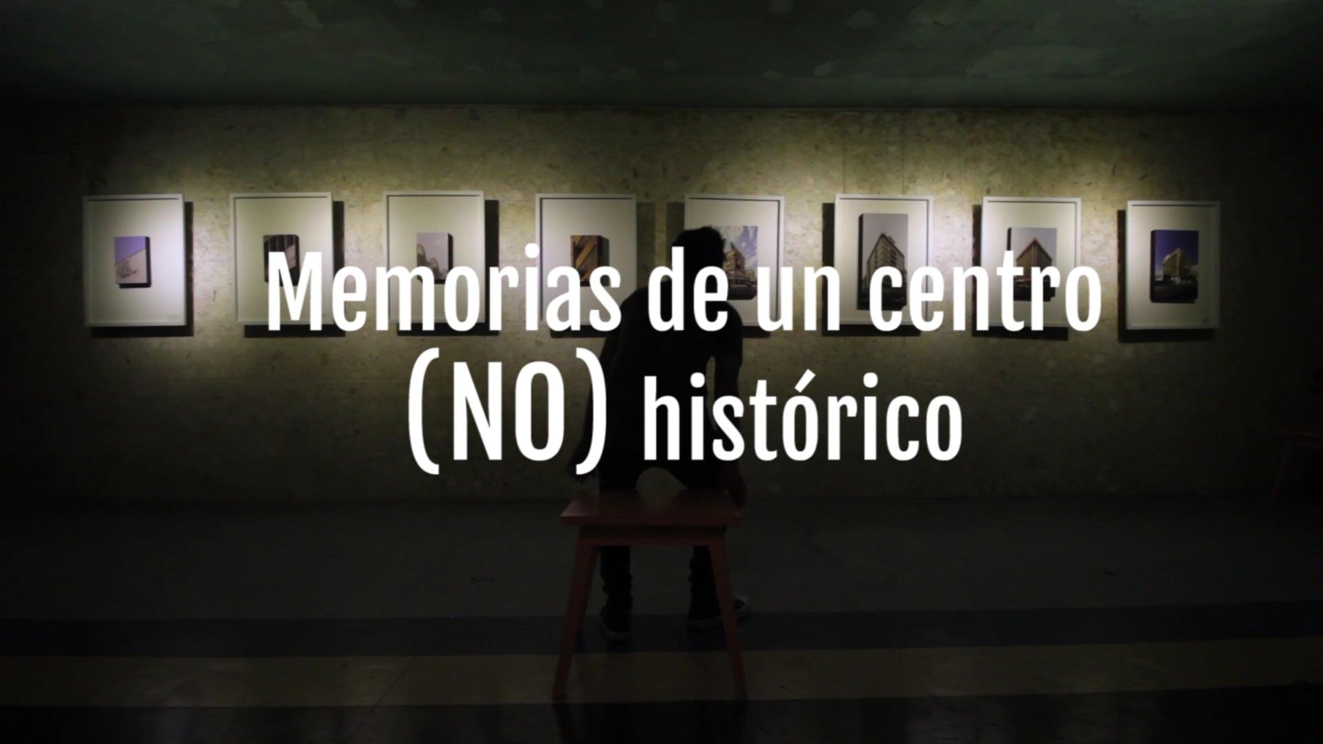 Memorias de un centro (NO) histórico