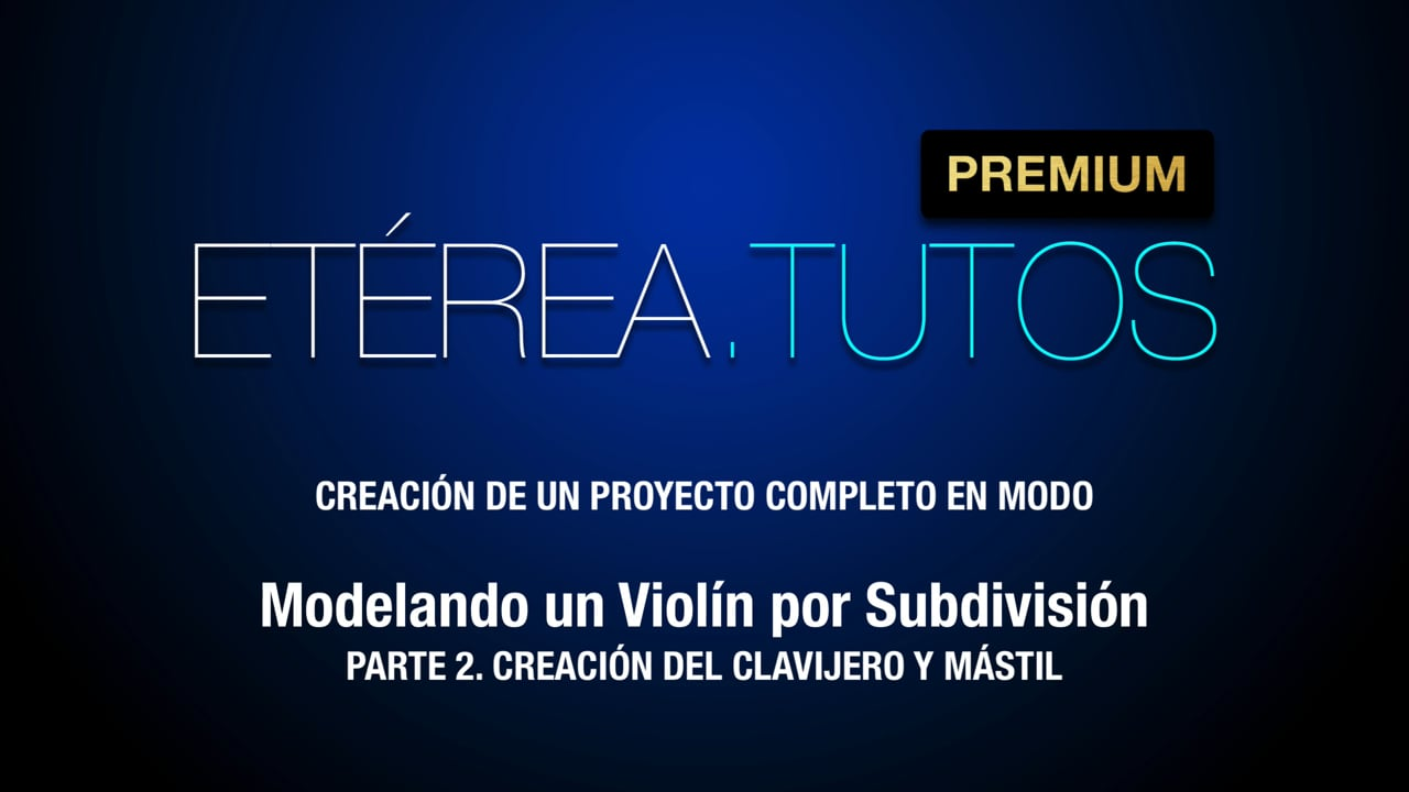 Tutorial Violín - Modelando un violín por subdivisión, con Modo - 2/4
