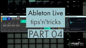 Ableton Live tips and tricks PART 04