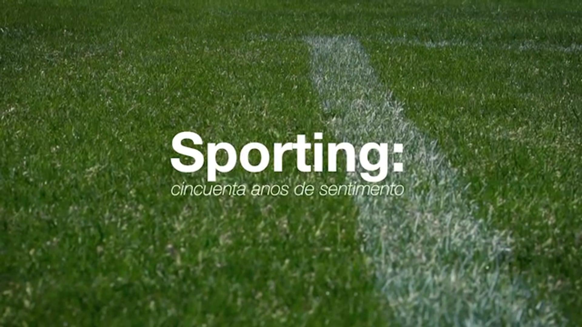 """""""Sporting: 50 anos de sentimento"""" - Documental"""