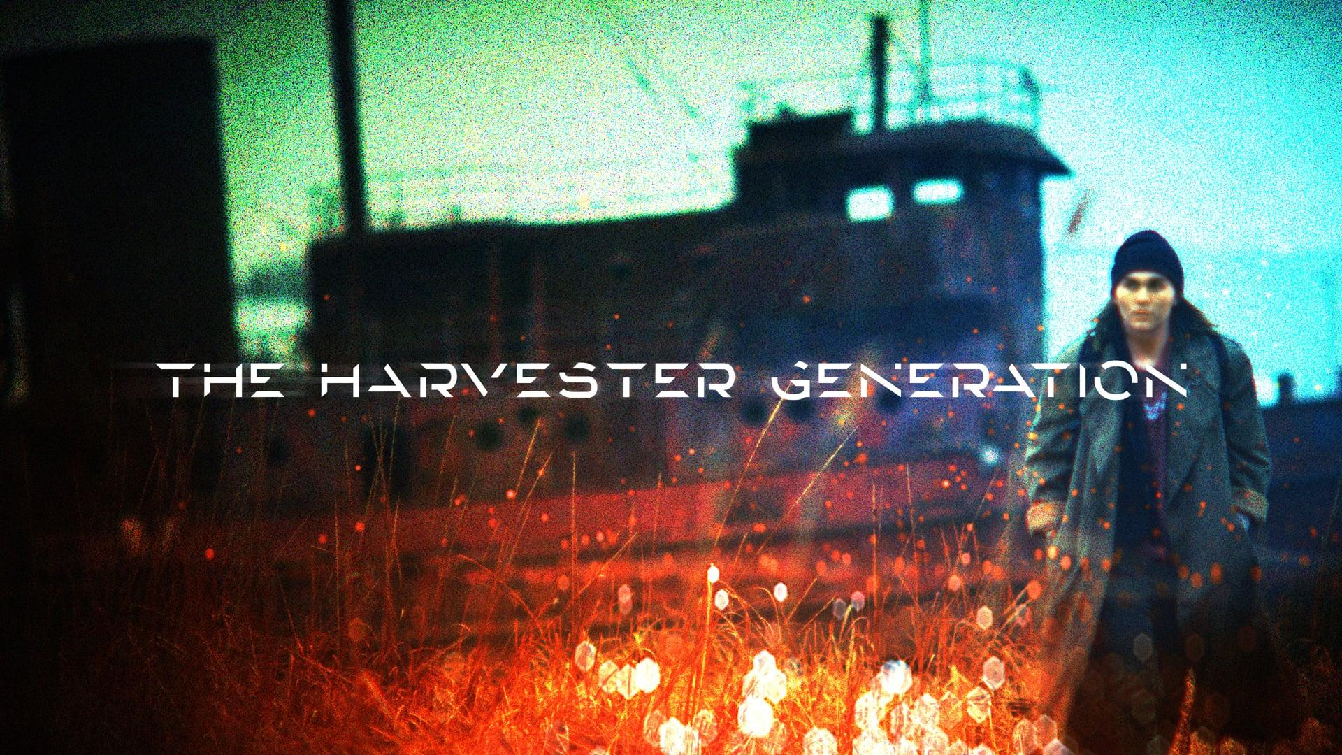 The Harvester Generation  |  Trailer