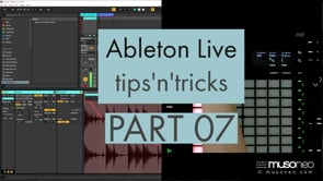 Ableton Live tips and tricks PART 07