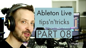 Ableton Live tips and tricks PART 08