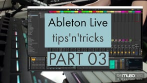 Ableton Live tips and tricks PART 03