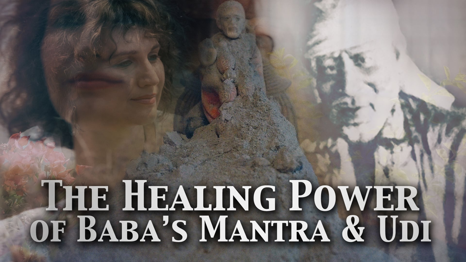 The healing power of Baba's Mantra and Udi