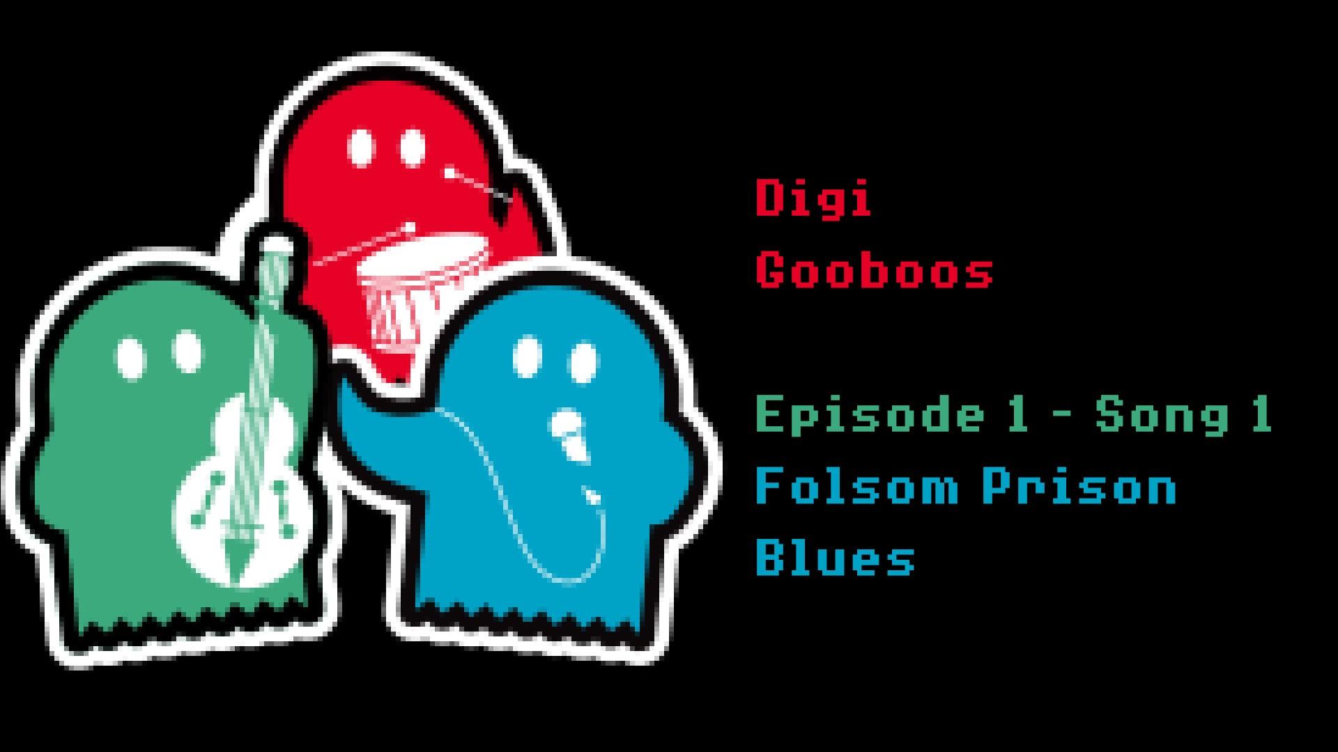 Digi GooBoos Song 1 - Folsom Prison Blues