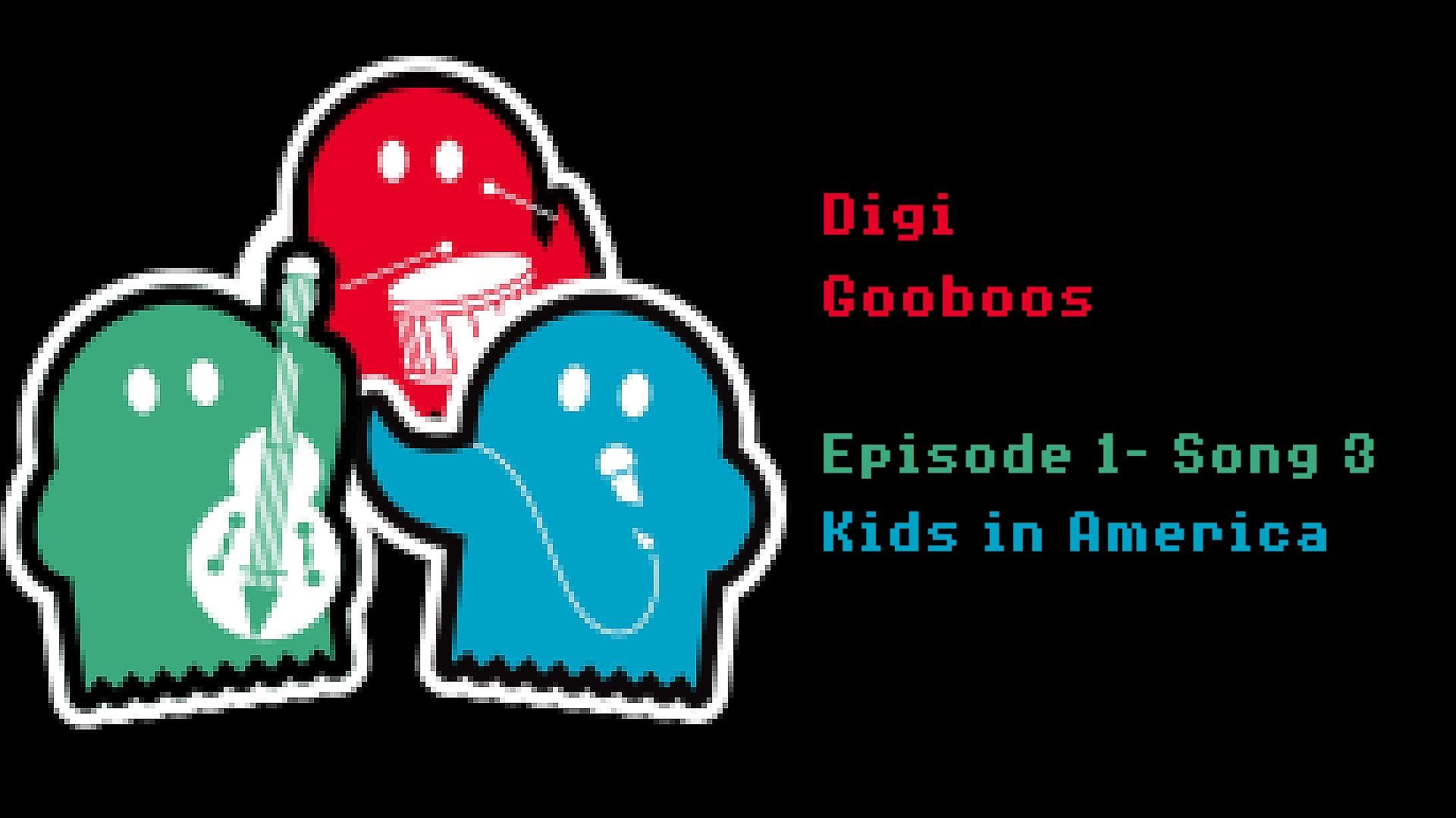 Digi GooBoos Song 3 - Kids in America