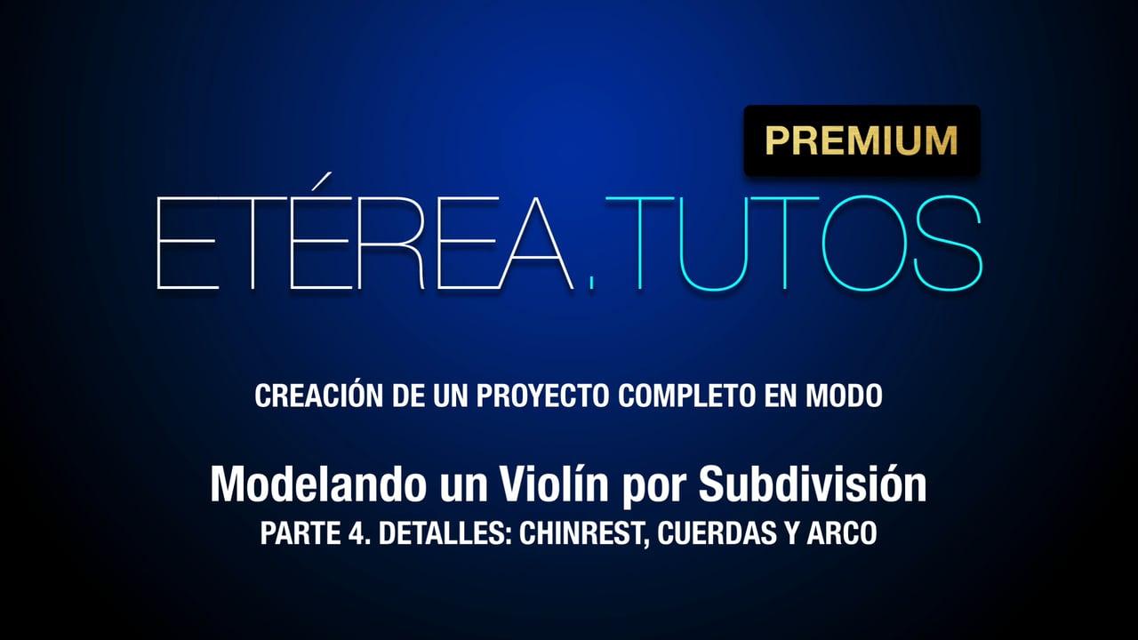 Tutorial Violín - Modelando un violín por subdivisión, con Modo - 4/4