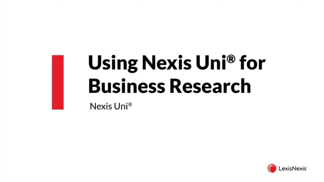 Using Nexis Uni for Business Research MH WB BSN CSMP