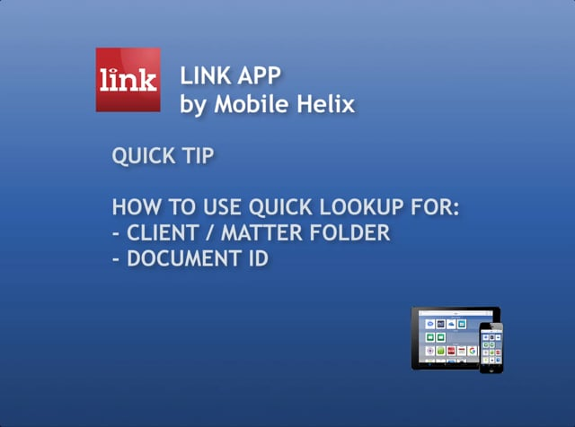 Quick Tip - Quick Lookup for Client/Matter or Doc ID 1:15