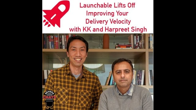 EP 265: Launchable Wants to Increase Your Delivery Velocity w KK and Harpreet Singh
