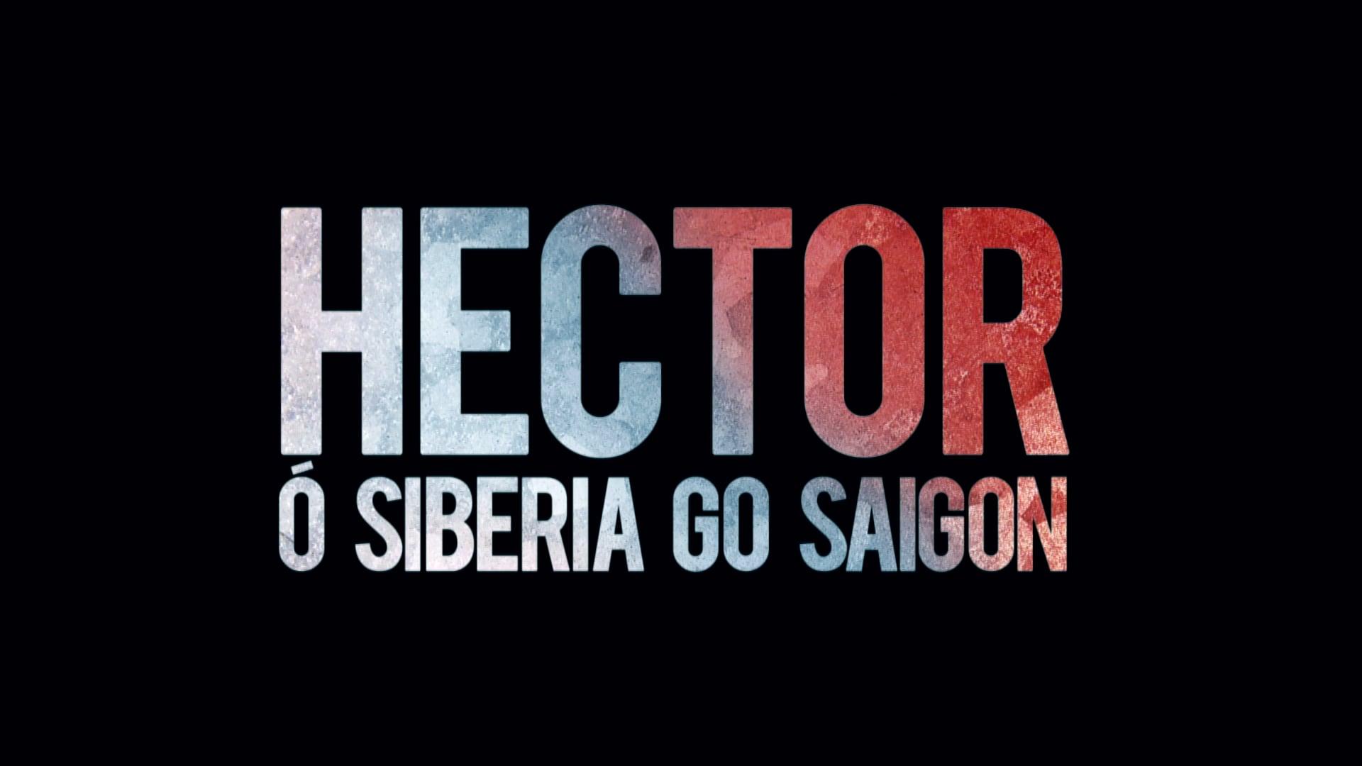 Hector - Ó Siberia go Saigon