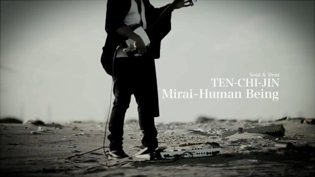 Mirai〜Human Being / Soul & Beat TEN-CHI-JIN