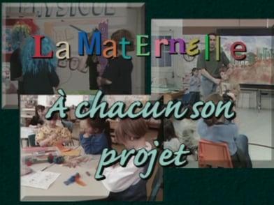 La Maternelle -  À chacun son projet