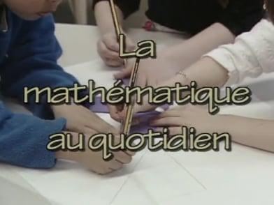 La Maternelle -  La mathématique au quotidien