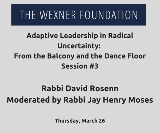 Adaptive Leading in Radical Uncertainty: From the Balcony and the Dance Floor Session #3