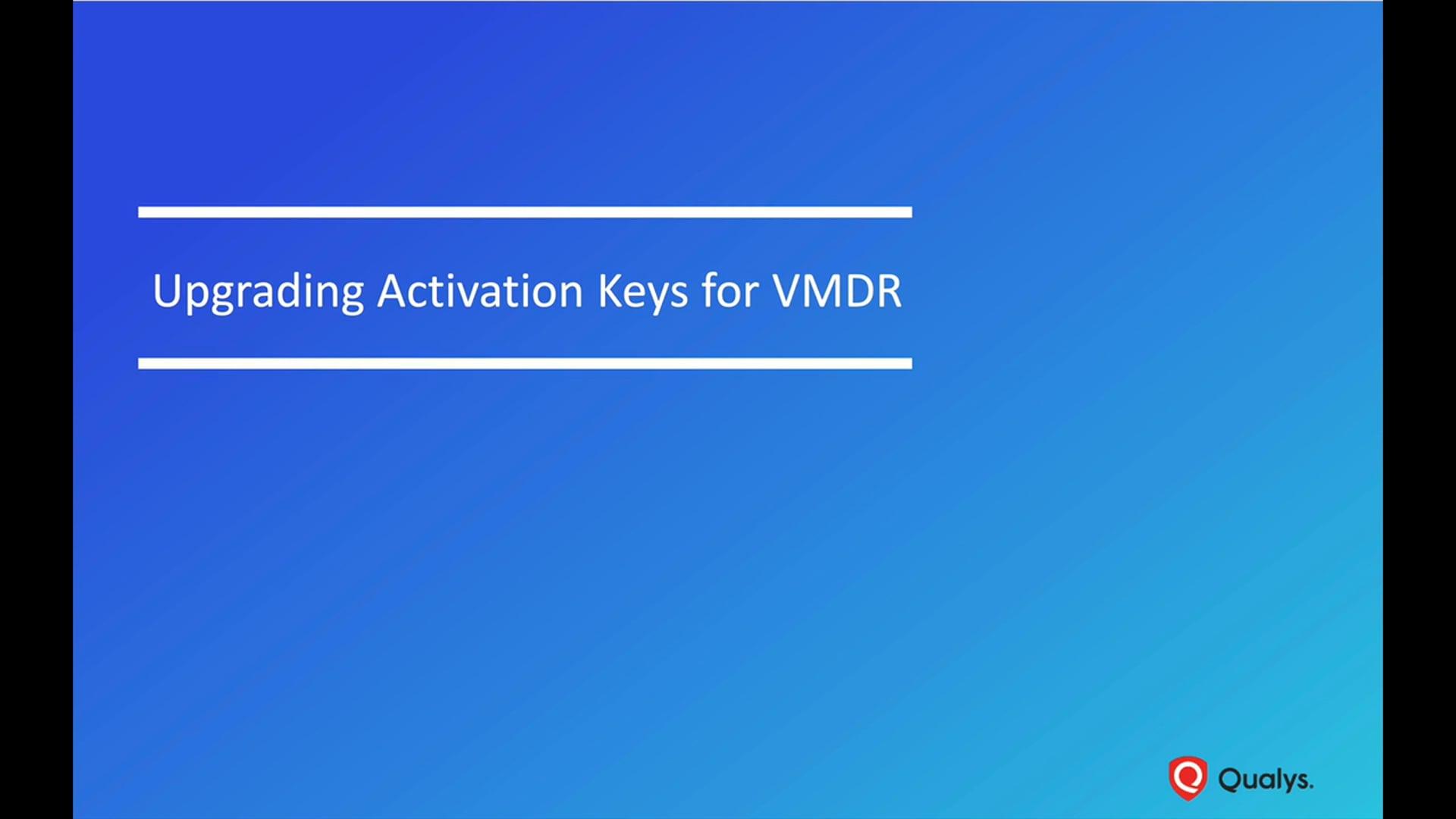 Upgrading Activation Keys for VMDR