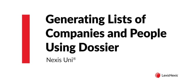Using Dossier in Nexis Uni Generating Lists of Companies and People Uni ES WB