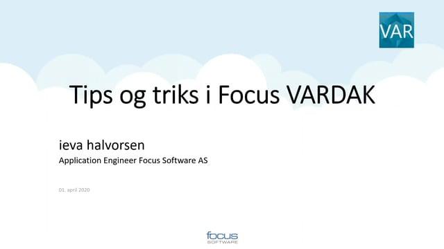 Tips og Triks i Focus VARDAK