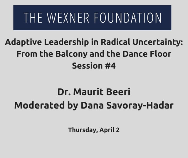 Adaptive Leading in Radical Uncertainty: From the Balcony and the Dance Floor Session #4