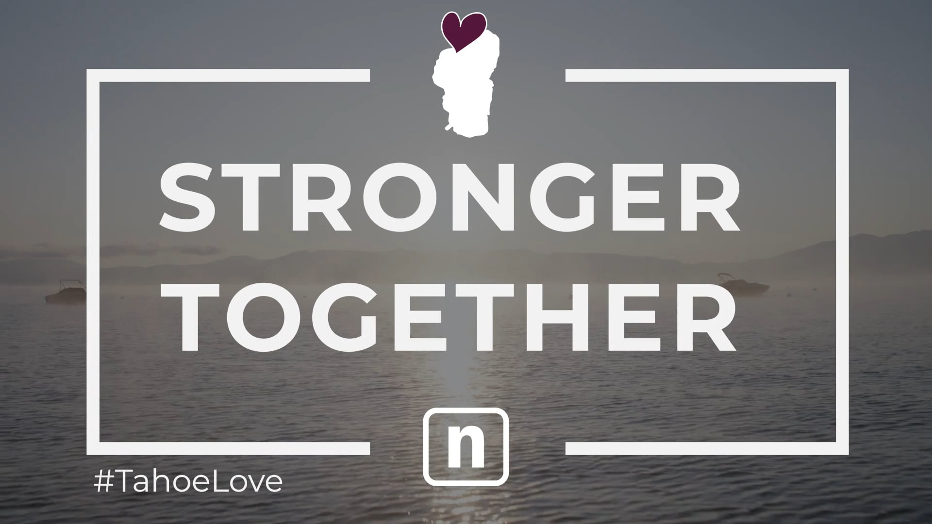 North Lake Tahoe: We're Stronger Together