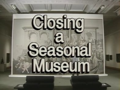 Preventive Conservation in Museums - Closing a Seasonal Museum  (10/19)