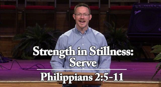 Strength in Stillness: Serve | Philippians 2:5-11 | April 3, 2020