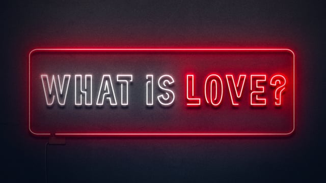 What is Love? - Love Never Fails