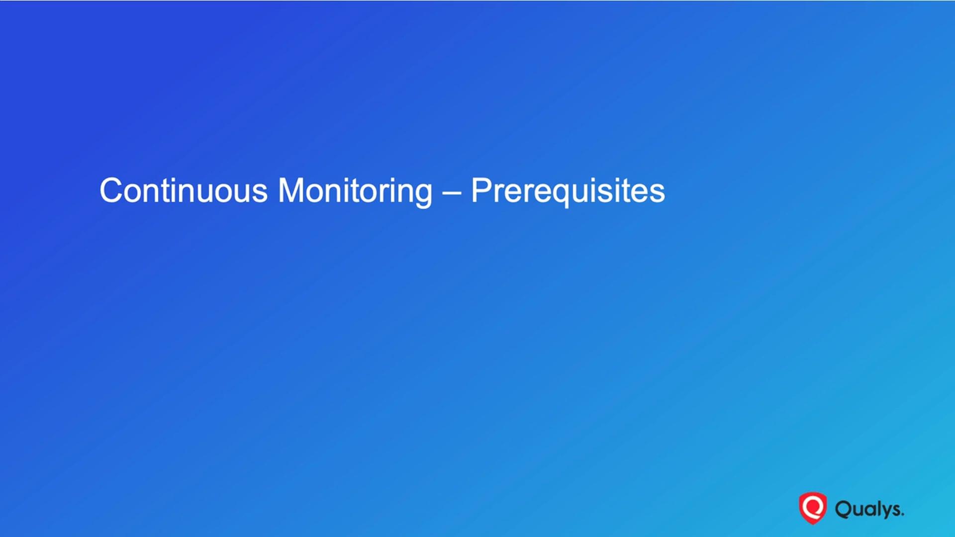 Continuous Monitoring - Prerequisites