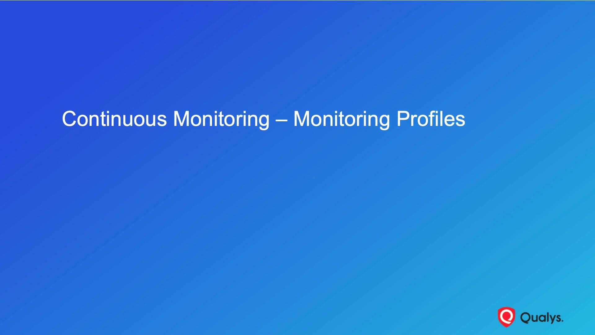 Continuous Monitoring - Monitoring Profiles