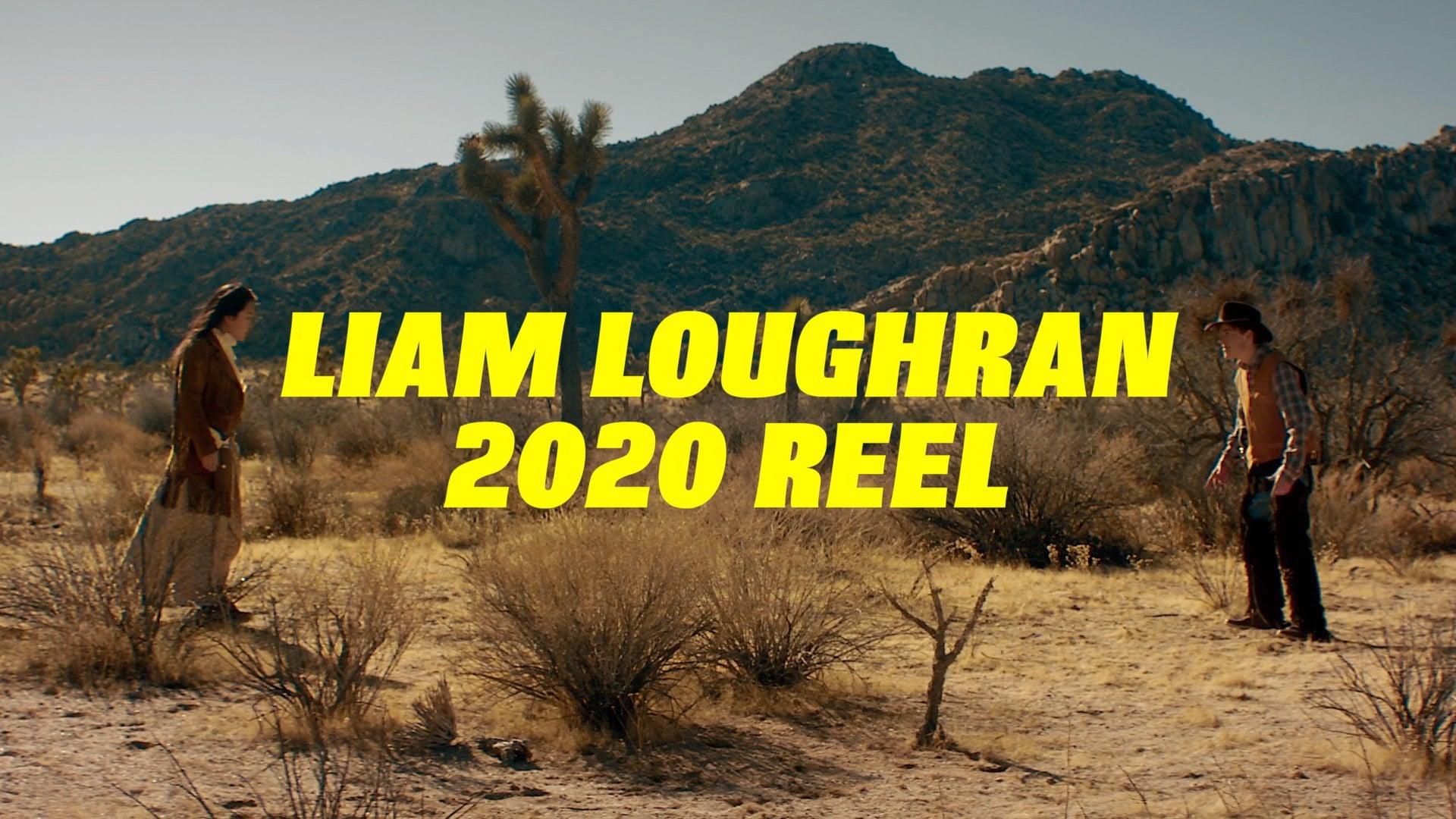 Liam Loughran 2020 Reel | Directing & Cinematography