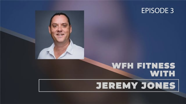 WFH Fitness with Jeremy Jones - E3