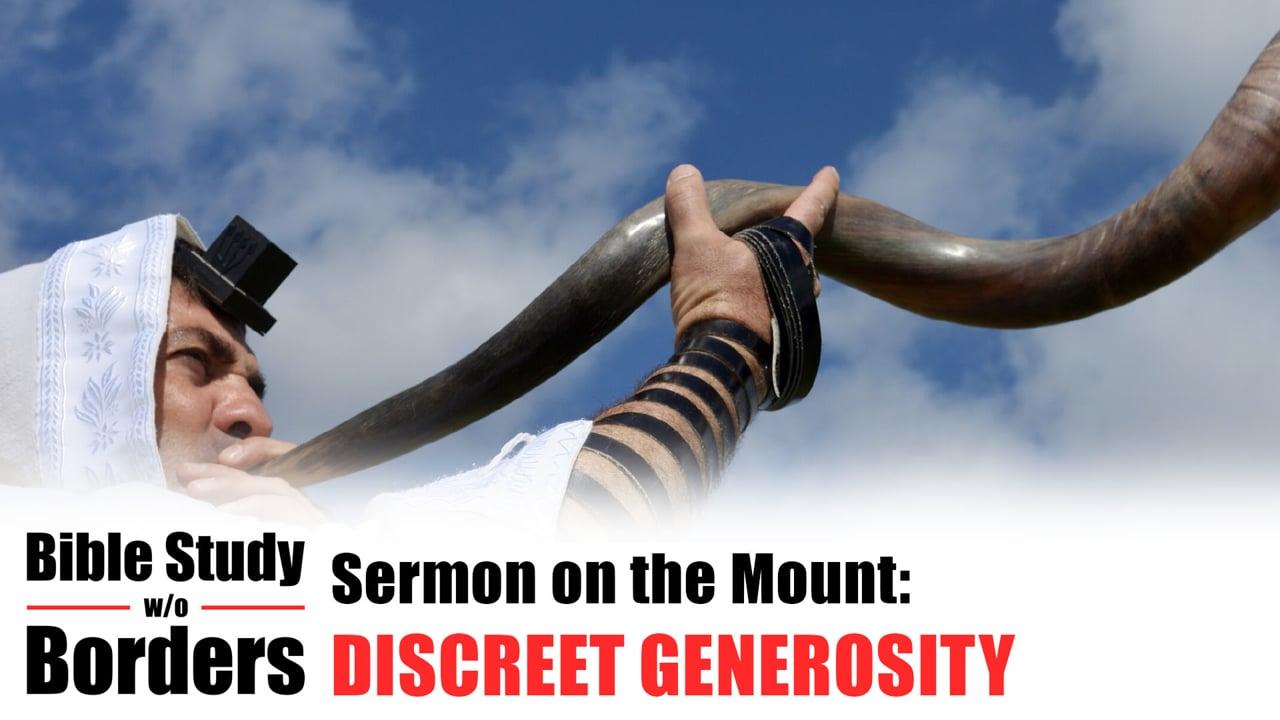Discreet Generosity - Bible Study Without Borders: Ep. 3 (Matt. 6:1-4)