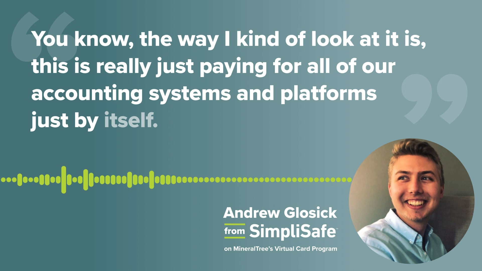 Andrew Glosick from SimpliSafe on MineralTree's Virtual Card Program