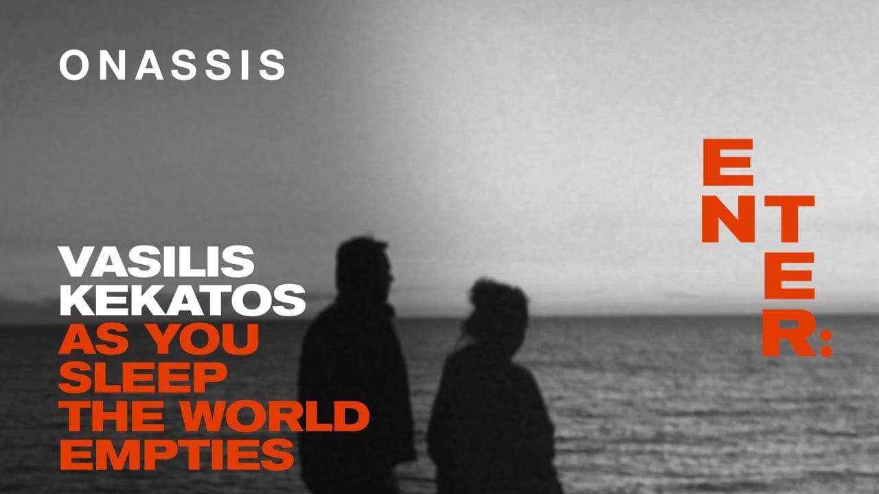 As you sleep the world empties | Vasilis Kekatos