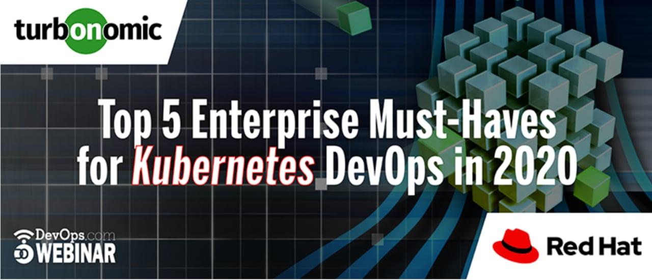 Top 5 Enterprise Must-Haves for Kubernetes DevOps in 2020