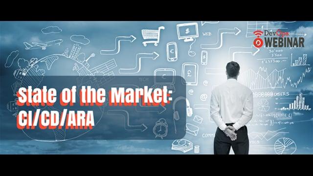 State of the Market: CI-CD-ARA