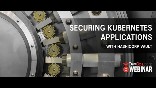 Securing Kubernetes Applications with HashiCorp Vault