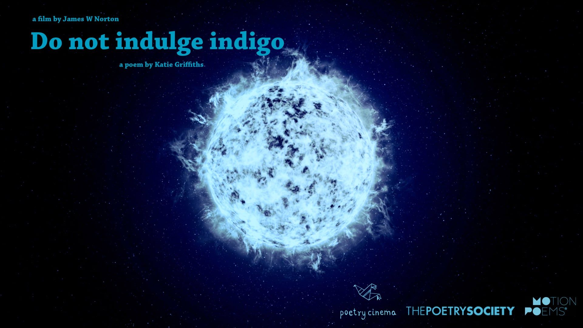 Do not indulge indigo   Poem by Katie Griffith   Film by James W. Norton