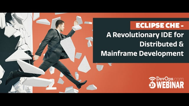 Eclipse Che - A Revolutionary IDE for Distributed & Mainframe Development