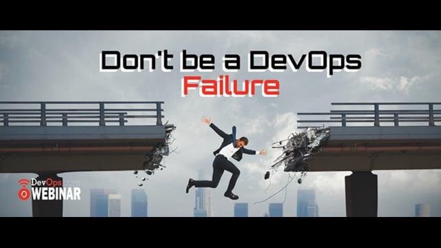 Don't be a DevOps Failure