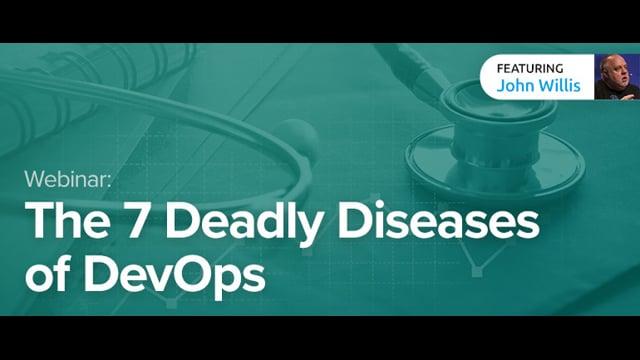 The 7 Deadly Diseases of DevOps